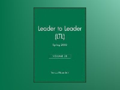 Leader to Leader (LTL), Volume 28, Spring 2003, av Frances Hesselbein