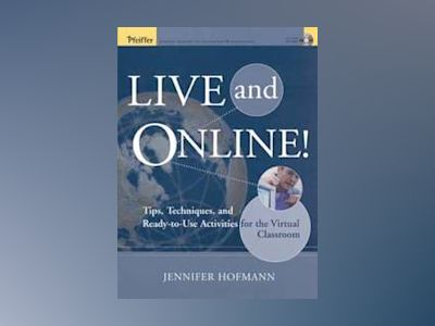Live and Online!: Tips, Techniques, and Ready-to-Use Activities for the Vir av Jennifer Hofmann