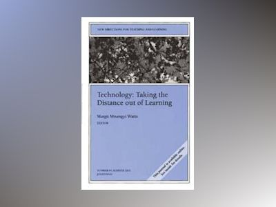 Technology: Taking the Distance out of Learning: New Directions for Teachin av Margit Misangyi Watts