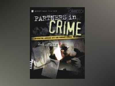 Partners in Crime: Integrating Language Arts and Forensic Science, Grades 5 av E.K. Hein