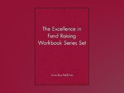 The Excellence in Fund Raising Workbook Series Set, Set contains: Case Supp av Jossey-Bass Publishers