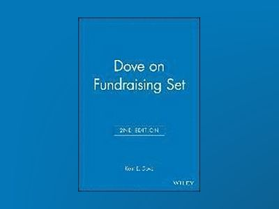 Dove on Fundraising Set, Set contains: Conducting a Successful Fundraising av Kent E. Dove