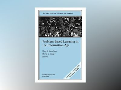 Problem-Based Learning for the Information Age: New Directions for Teachin av Dave S. Knowlton