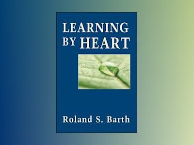 Learning By Heart av Roland S. Barth