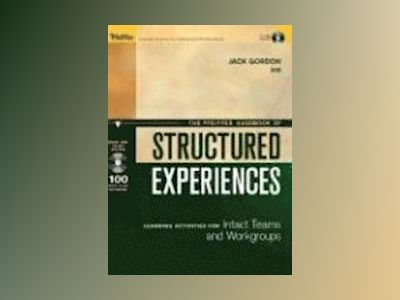 The Pfeiffer Handbook of Structured Experiences: Learning Activities for In av Jack Gordon