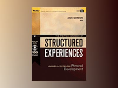 The Pfeiffer Handbook of Structured Experiences: Learning Activities for Pe av Jack Gordon