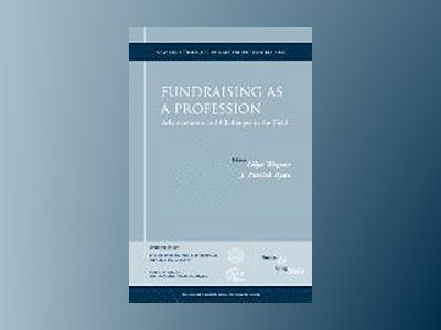 Fundraising as a Profession Advancements and Challenges in the Field: New D av PF