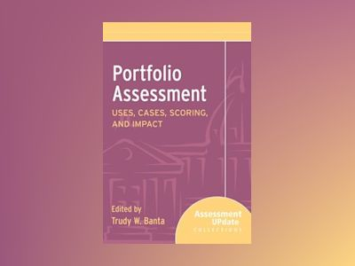 Portfolio Assessment: Assessment Update Special Collections av Trudy W. Banta