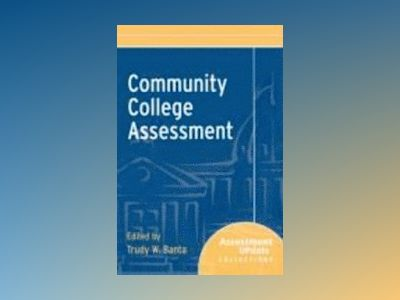 Community College Assessment: Assessment Update Collections av Trudy W. Banta