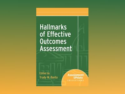Hallmarks of Effective Outcomes Assessment : Assessment Update Collections av Trudy W. Banta