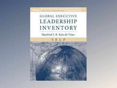 Global Executive Leadership Inventory, Self av Manfred F. R. Kets de Vries Fontainebleau
