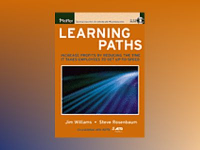 Learning Paths: Increase Profits by Reducing the Time It Takes Employees to av Steve Rosenbaum