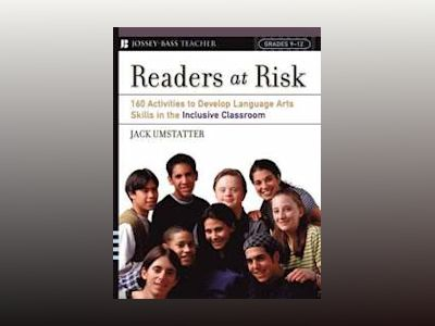 Readers at Risk: 160 Activities to Develop Language Arts Skills in the Incl av Jack Umstatter