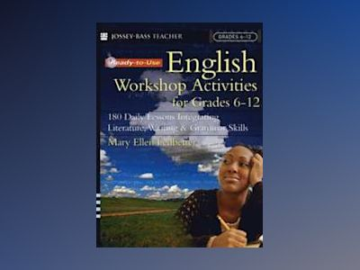 Ready-to-Use English Workshop Activities for Grades 6-12: 180 Daily Lessons av Mary Ellen Ledbetter