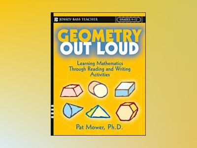 Geometry Out Loud: Learning Mathematics Through Reading and Writing Activit av Pat Mower