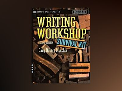 Writing Workshop Survival Kit, 2nd Edition av Gary Robert Muschla