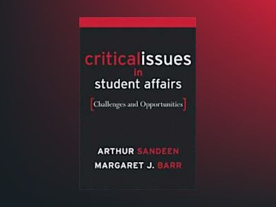 Critical Issues for Student Affairs: Challenges and Opportunities av Margaret J. Barr