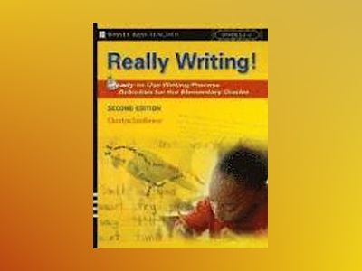 Really Writing!: Ready-To-Use Writing Process Activities for the Elementary av Cherlyn Sunflower