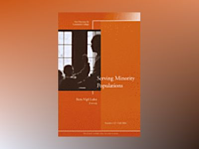 Serving Minority Populations: New Directions for Community Colleges, No. 12 av CC