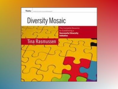 Diversity Mosaic: The Complete Resource for Establishing a Successful Diver av Tina Rasmussen