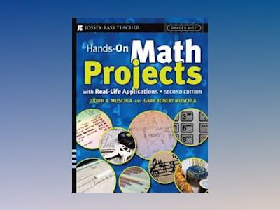 Hands-On Math Projects With Real-Life Applications, 2nd Edition av Judith A. Muschla