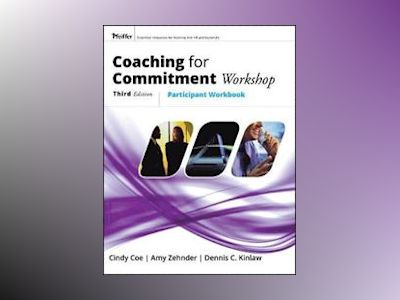 Coaching For Commitment Workshop: Participant's Workbook, 3rd Edition av Dennis C Kinlaw