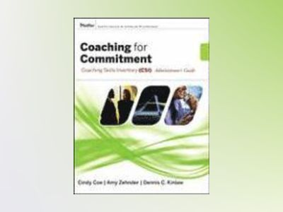 Coaching for Commitment: Coaching Skills Inventory (CSI) Administrator's Gu av Dennis C. Kinlaw