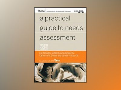 A Practical Guide to Needs Assessment, 2nd Edition av Catherine Sleezer