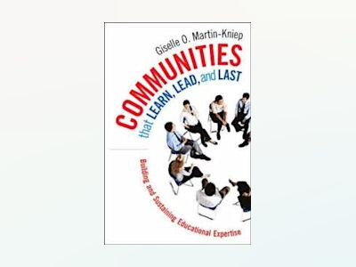 Communities that Learn, Lead, and Last: Building and Sustaining Educational av Giselle O. Martin-Kniep