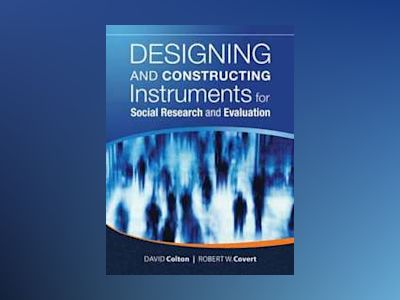 Designing and Constructing Instruments for Social Research and Evaluation av David Colton