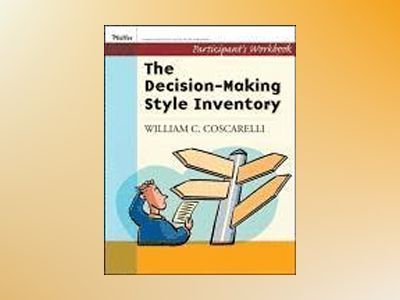 Decison-Making Style Inventory, Participant's Workbook av William Coscarelli