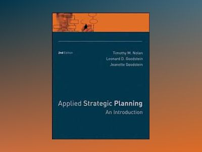 Applied Strategic Planning: An Introduction, 2nd Edition av Leonard D. Goodstein