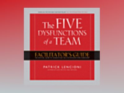 Five Dysfunctions of a Team Workshop Deluxe  Facilitator's Guide Package av Patrick M. Lencioni