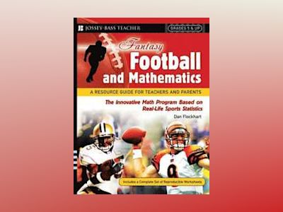 Fantasy Football and Mathematics: A Resource Guide for Teachers and Parents av Dan Flockhart
