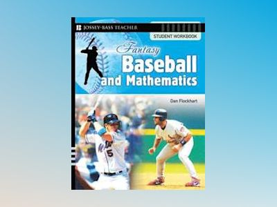 Fantasy Baseball and Mathematics: Student Workbook av Dan Flockhart
