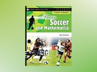 Fantasy Soccer and Mathematics: Student Workbook av Dan Flockhart