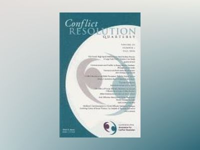 Conflict Resolution Quarterly, Volume 24, No. 1, av CRQ