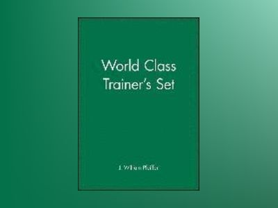 World Class Trainer's Set av J. William Pfeiffer