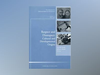 Respect and Disrespect: Cultural and Developmental Origins: New Directions av CAD
