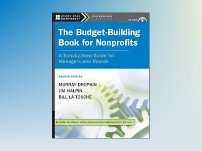 The Budget-Building Book for Nonprofits: A Step-by-Step Guide for Managers av Murray Dropkin