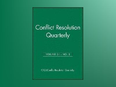 Conflict Resolution Quarterly, Volume 24, No. 2, av CRQ