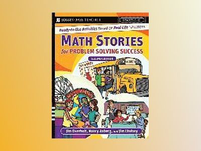 Math Stories For Problem Solving Success: Ready-to-Use Activities Based on av James L. Overholt