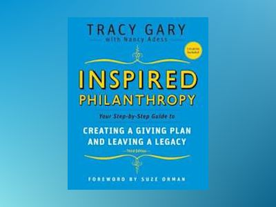 Inspired Philanthropy: Your Step-by-Step Guide to Creating a Giving Plan an av Tracy Gary