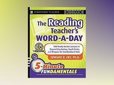 The Reading Teacher's Word-a-Day: 180 Ready-to-Use Lessons to Expand Vocabu av Edward B. Fry