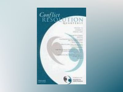 Conflict Resolution Quarterly, Volume 24, No. 3, av CRQ