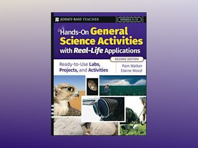 Hands-On General Science Activities With Real-Life Applications: Ready-to-U av Pam Walker