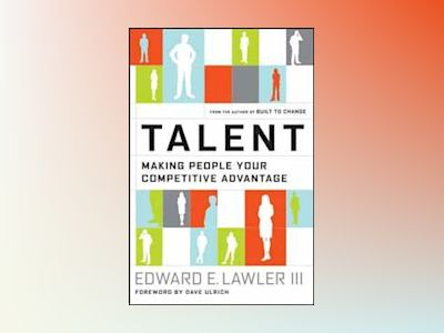 Talent: Making People Your Competitive Advantage av Edward E. Lawler