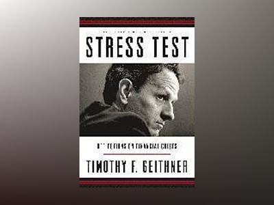 Stress Test: Reflections on Financial Crises av Timothy Geithner