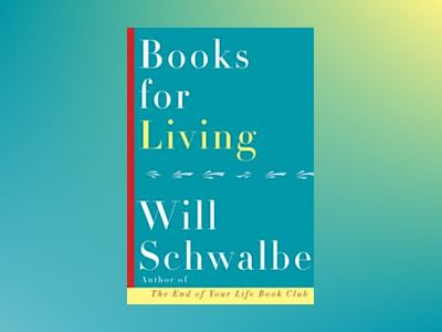 Books for Living av Will Schwalbe