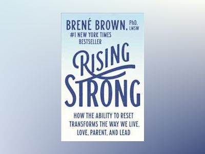 Rising Strong av Brené Brown